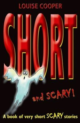 Short And Scary!: A Book Of Very Short Scary Stories By Louise Cooper • 3.52£