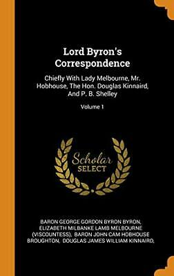 Lord Byron's Correspondence: Chiefly With Lady . Byron, (Visc, Bro Hardcover<| • 33.55£