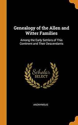 Genealogy Of The Allen And Witter Families: Amo. Anonymous<| • 32.11£