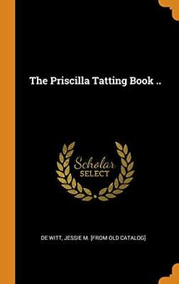 The Priscilla Tatting Book ...by De-Witt  New 9780343114541 Fast Free Shipping<  • 26.96£