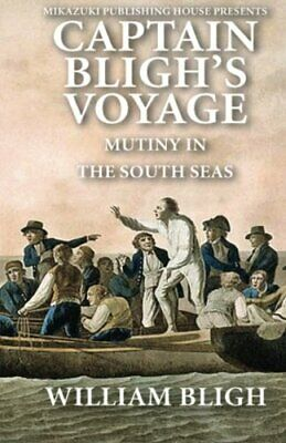 Captain Bligh's Voyage: Mutiny In The South Seas. Bligh, Mostofizadeh, Essl<| • 11.09£