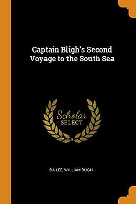 Captain Bligh's Second Voyage To The South Sea. Lee, Bligh 9780342916696 New<| • 23.26£