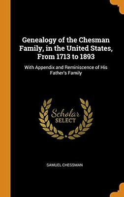 Genealogy Of The Chesman Family, In The United . Chessman Hardcover<| • 28.27£