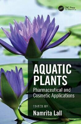 Aquatic Plants Pharmaceutical And Cosmetic Applications 9780367518462 • 54.96£