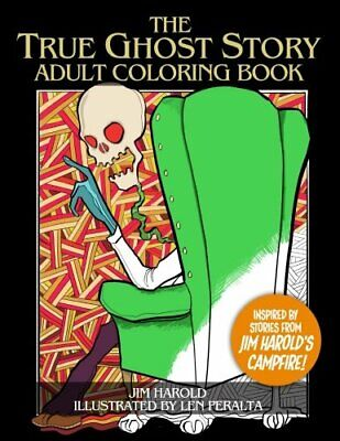 The True Ghost Story Adult Coloring Book: Inspi. Harold, Peralta<| • 10.53£