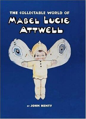 $26.97 • Buy The Collectable World Of Mabel Lucie Attwell By Henty, John Hardback Book The