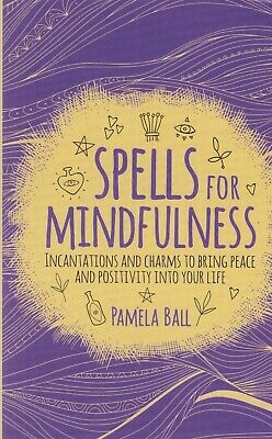 Spells For Mindfulness (incantations & Charms) By Pamela Ball Paperback Book • 5.99£