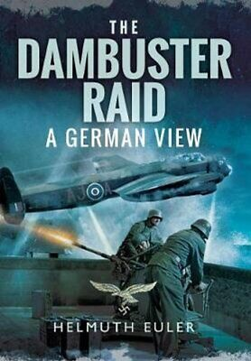 The Dambuster Raid A German View By Helmuth Euler 9781526781567 | Brand New • 14.70£