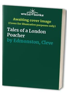 Tales Of A London Poacher By Edmonston, Cleve Paperback Book The Cheap Fast Free • 36.99£