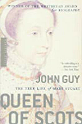 Queen Of Scots: The True Life Of Mary Stuart, Excellent, John Guy Book • 8.98£