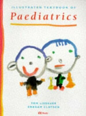 Illustrated Textbook Of Paediatrics By Tom Lissauer (Other Book Format) • 3.30£
