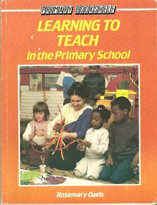 £3.59 • Buy Learning To Teach In The Primary School (Primary... By Davis, Rosemary Paperback