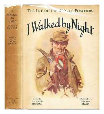 I Walked By Night : Being The Life & History Of The King Of The Norfolk Poachers • 57.30£