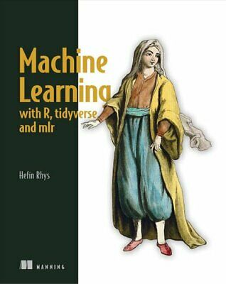 £33.29 • Buy Machine Learning With R, Tidyverse, And Mlr By Hefin Rhys 9781617296574