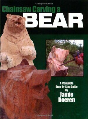 Chainsaw Carving A Bear By Doeren, Jamie Paperback Book The Cheap Fast Free Post • 33.99£
