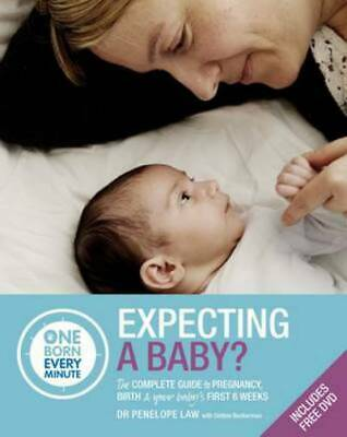 Expecting A Baby: The Complete Guide To Your Baby's First 6 Weeks By Dr. • 3.94£