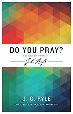 £3.49 • Buy Do You Pray? A Question For Everybody (J C Ryle Series) By Ryle, J C Book The