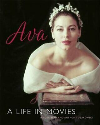 Ava Gardner A Life In Movies By Kendra Bean 9780762459940 | Brand New • 15.28£