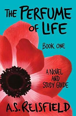 The Perfume Of Life: Book One: Volume 1 By Reisfield, A.S. Book The Cheap Fast • 10.99£