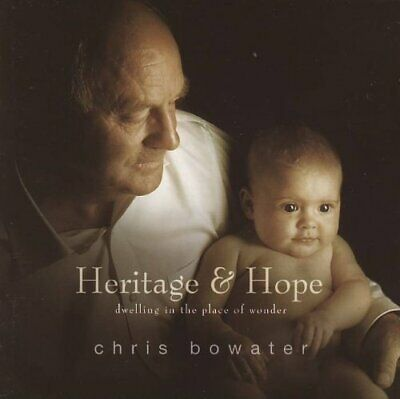 Chris Bowater : Heritage & Hope:dwelling In The Place Of CD Fast And FREE P & P • 2.61£