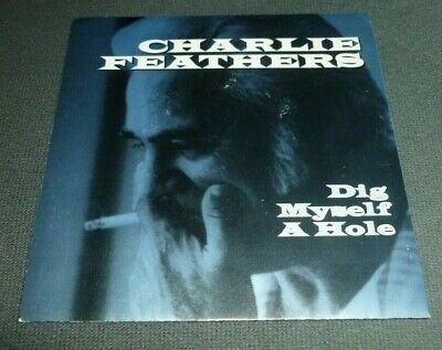 £2.15 • Buy Charlie Feathers 7  45rpm Ps Dig Myself A Hole Rockabilly Country Norton