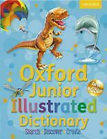 Oxford Junior Illustrated Dictionary 2011 Oxford Dictionaries • 4.72£