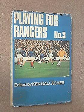 £52.75 • Buy Playing For Rangers Hardcover Ken Gallacher