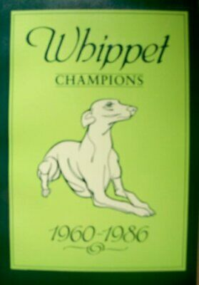 Whippet Champions: 1960-1986 By Mary Lowe Book The Cheap Fast Free Post • 25.99£