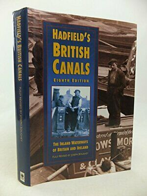 Hadfield's British Canals: The Inland Waterways Of Britain ... By Joseph Boughey • 5.99£