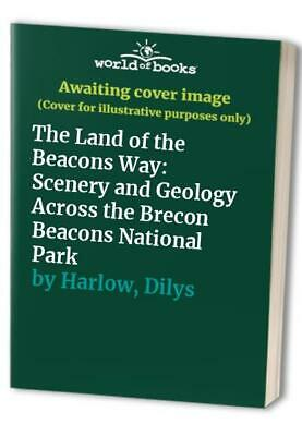 £9.99 • Buy The Land Of The Beacons Way: Scenery And Geology Across The ... By Harlow, Dilys