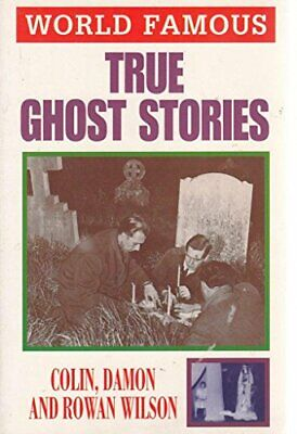 True Ghost Stories (World Famous), Wilson, Colin, Used; Good Book • 3.29£