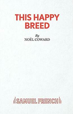 This Happy Breed: Play (Acting Edition), Noel Coward, Used; Good Book • 4£