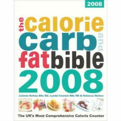 £2.97 • Buy The Calorie Carb And Fat Bible 2008: The UK's Most Comprehensive Calorie
