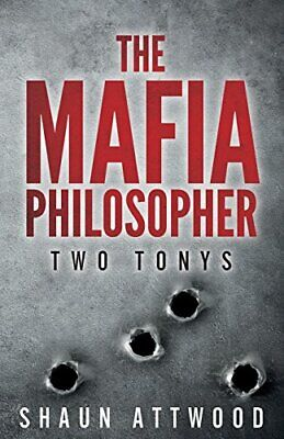 The Mafia Philosopher: Two Tonys By Attwood, Shaun Book The Cheap Fast Free Post • 9.99£
