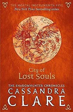 The Mortal Instruments 5: City Of Lost Souls Paperback Cassandra Clare • 4.70£
