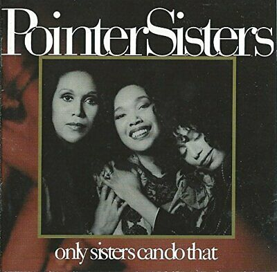 £5.96 • Buy Pointer Sisters - Only Sisters Can Do That - Pointer Sisters CD VBVG The Cheap