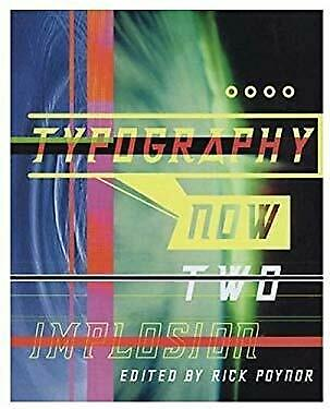 Typography Now Two : Implosion Paperback Rick Poynor • 13.21£