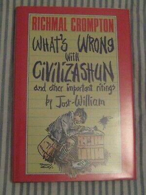 RICHMAL CROMPTON: WILLIAM - WHATS WRONG WITH CIVILIZASHUN HB 1st - FREE POST • 16£