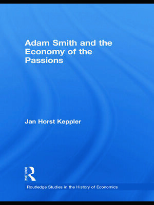 AU99.83 • Buy NEW BOOK Adam Smith And The Economy Of The Passions By Jan Horst Keppler (2013)