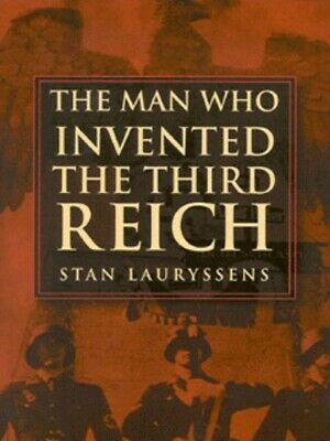 The Man Who Invented The Third Reich: The Life And Times Of Arthur Moeller Van • 3.98£