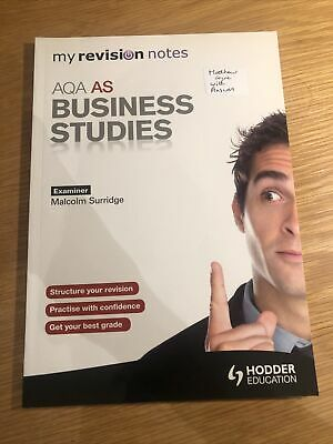 AQA AS Business Studies My Revision Notes Malcom Surridge • 7£