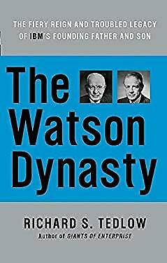 Watson Dynasty : The Fiery Reign And Troubled Legacy Of IBM's Founding Father An • 3.37£