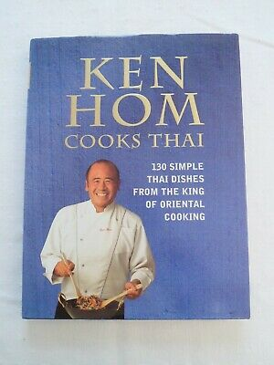Ken Hom Cooks Thai By Ken Hom (Book, 1999) SIGNED First Edition • 14.99£