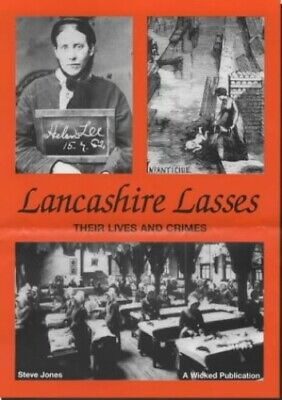 Lancashire Lasses: Their Lives And Crimes By Jones, Steve Paperback Book The • 10.99£