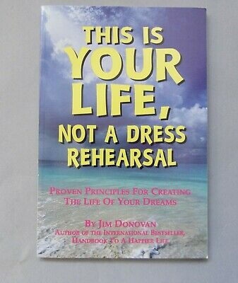 Motivational Book 'This Is Your Life, Not A Dress Rehearsal' By Jim Donovan • 0.99£