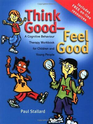 Think Good  Feel Good A Cognitive Behaviour Therapy Workbook For Children And... • 24.07£