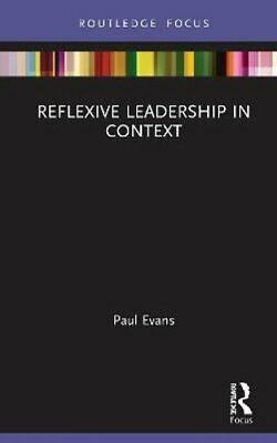 Reflexive Leadership In Context By Paul Evans 9780367511166 | Brand New • 40.64£