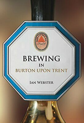 £5.99 • Buy Brewing In Burton-upon-Trent By Webster, Ian Book The Cheap Fast Free Post