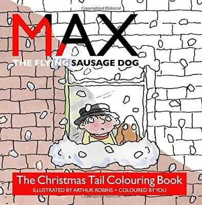 £6.99 • Buy The Christmas Tail Colouring Book: Max The Flying Sausage Dog By Robins, Arthur