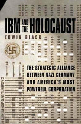 IBM And The Holocaust: The Strategic Alliance Between Nazi Germany And • 13.95£